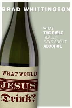 What Would Jesus Drink